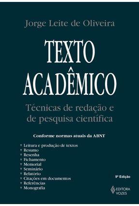 Texto Acadêmico - Técnicas de Redação e de Pesquisa Científica - Oliveira,Jorge Leite de   Hoshan.org