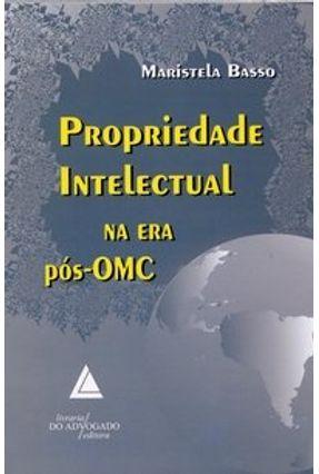 Propriedade Intelectual na Era Pós-omc - Basso,Maristela pdf epub