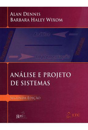 Análise e Projeto de Sistemas - 2ª Ed. 2012 - Dennis,Alan Wixom,Barbara Haley   Tagrny.org