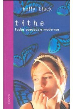 Tithe - Fadas Ousadas e Modernas - Black,Holly | Hoshan.org