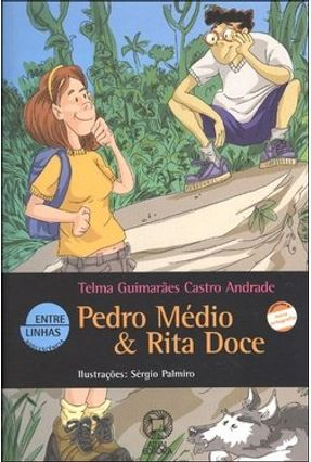 Pedro Médio & Rita Doce - Col. Entre Linhas - Andrade,Telma Guimarães Castro | Hoshan.org