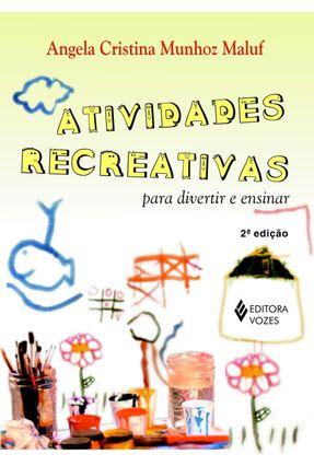 Atividades Recreativas - Para Divertir e Ensinar - 2ª Ed. 2005 - Maluf,Angela Cristina Munhoz pdf epub