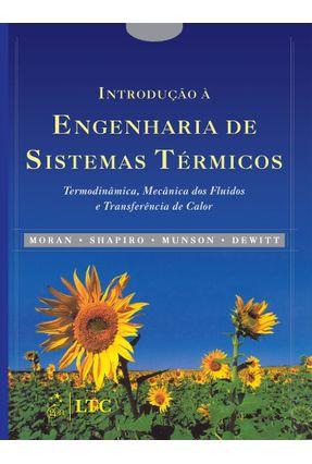 Introdução Á Engenharia de Sistemas Térmicos - Shapiro,Howard N. Moran,Michael J. Munson,Bruce R. | Hoshan.org
