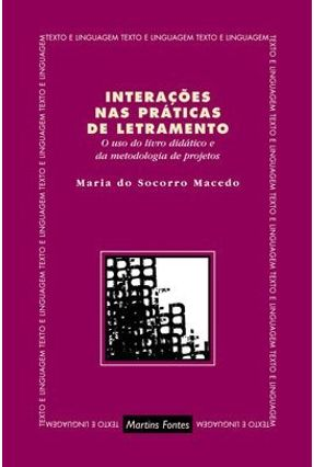 Interações nas Práticas de Letramento - Col. Texto e Linguagem - Macedo,Maria do Socorro | Hoshan.org