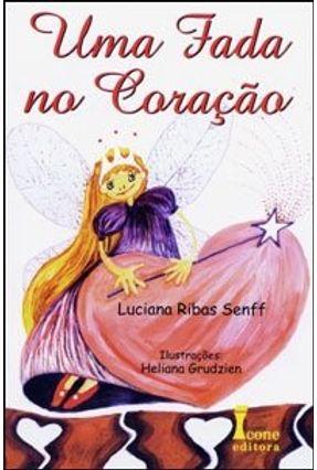 Uma Fada no Coração - Senff,Luciana Ribas | Nisrs.org