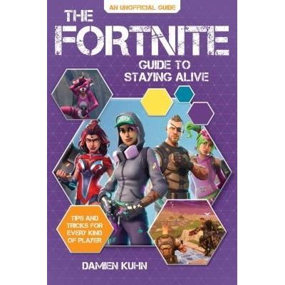 The Fortnite Guide To Staying Alive - Tips And Tricks For Every Kind Of Player
