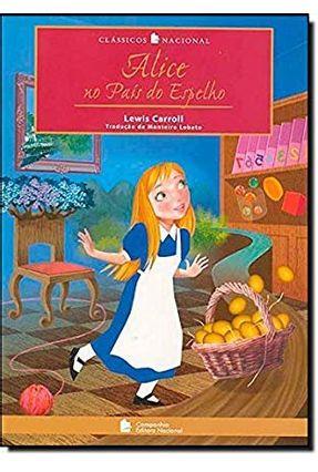 Alice no País do Espelho - Clássicos Nacional - Carroll,Lewis   Hoshan.org