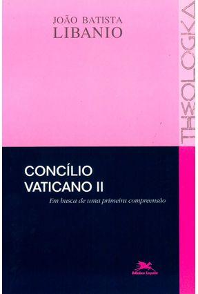 Concílio Vaticano II - Em Busca de uma Primeira Compreensão - Libanio,Joao Batista pdf epub