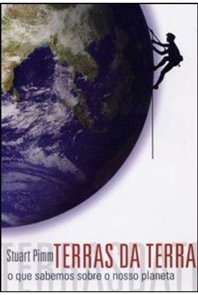 Terras da Terra - O que Sabemos Sobre o Nosso Planeta - Pimm,Stuart pdf epub