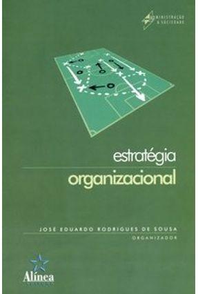 Estratégia Organizacional - Sousa,José Eduardo Rodrigues   Hoshan.org