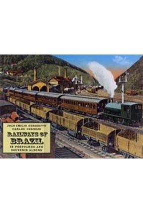 Railways of Brazil - In Postcards And Souvenir Albuns - Gerodetti,Joao Emilio Carnejo,Carlos pdf epub