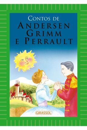 Contos de Andersen, Grimm e Perrault - Andersen,Hans Christian Perrault,Charles Grimm,Wilhelm | Hoshan.org