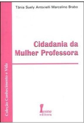 Cidadania da Mulher Professora - Brabo,Tânia Suely A. M. pdf epub