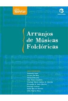 Arranjos de Músicas Folclóricas - Col. Músicas - Ben,Luciana Del Souza,Jusamara Bozzetto,Adriana   Hoshan.org