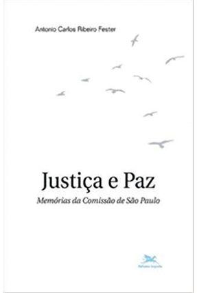 Justiça e Paz - Menórias da Comissão de São Paulo - Fester,Antonio Carlos Ribeiro pdf epub
