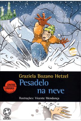 Pesadelo na Neve - Col. Entre Linhas - 9ª Ed. 2005 - Hetzel,Graziela Bozano pdf epub