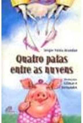Quatro Patas Entre As Nuvens - Brandão,Sérgio Vieira | Nisrs.org