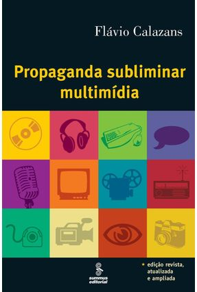 Propaganda Subliminar Multimídia - 7ª Ed. 2006 - Calazans,Flavio pdf epub