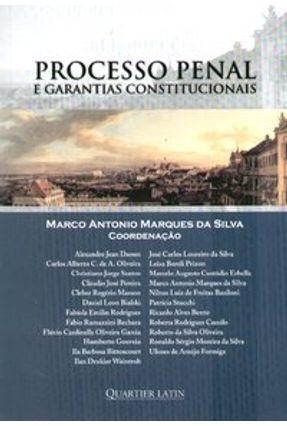 Processo Penal e Garantias Constitucionais - Silva,Marco Antonio Marques pdf epub