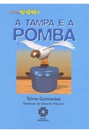 A Tampa e a Pomba - Col. Amarelinha - Guimaraes,Telma | Nisrs.org