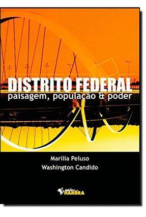 Distrito Federal , Paisagem , População e Poder - Candido,Washington Peluso,Maria | Hoshan.org