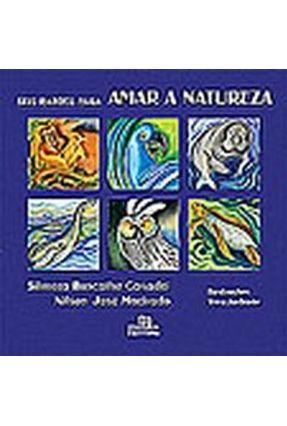 Seis Razões para Amar a Natureza - Casadei,Silmara Rascalha Machado,Nilson José   Hoshan.org