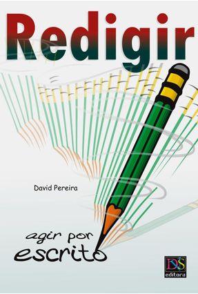 Redigir: Agir Por Escrito - Pereira,David pdf epub