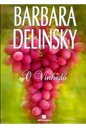 O Vinhedo - Delinsky,Barbara | Hoshan.org