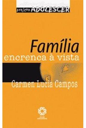 Edição antiga - Família - Encrenca À Vista - Projeto Adolescer - Campos,Carmen Lúcia pdf epub