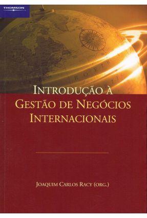 Introdução À Gestão de Negócios Internacionais - Racy,Joaquim Carlos   Hoshan.org