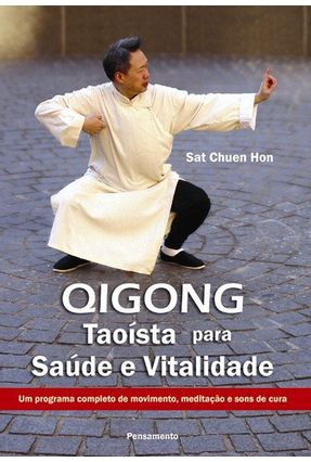 Qigong - Taoísta para Saúde e Vitalidade - Hon,Sat Chuen | Hoshan.org