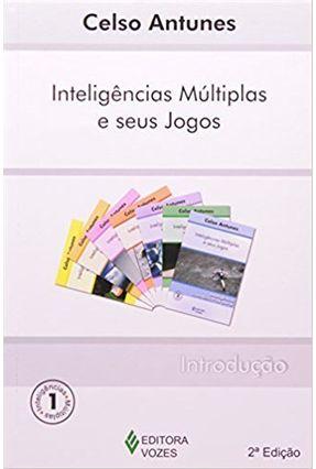 Inteligências Múltiplas e seus Jogos - Introdução - Vol. 1 - Antunes,Celso   Hoshan.org