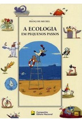 A Ecologia em Pequenos Passos - Col. Pequenos Passos - Michel,Francois | Tagrny.org
