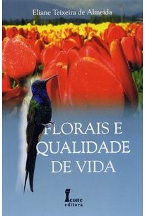 Florais e Qualidade de Vida - Almeida,Eliane Teixeira de pdf epub