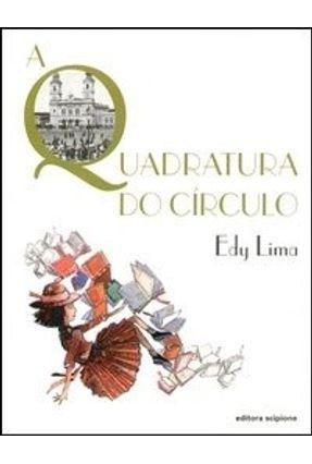 A Quadratura do Círculo - Lima,Edy | Hoshan.org