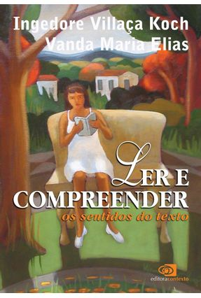 Edição antiga - Ler e Compreender - Koch,Ingedore Grunfeld Villaça Elias,Vanda pdf epub