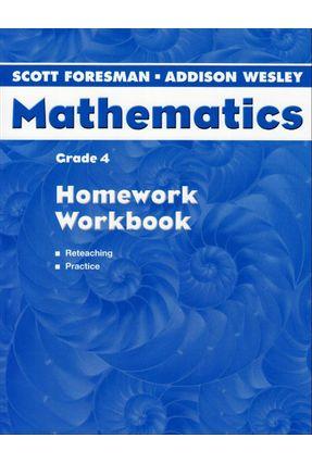Mathematics - Grade 4 - Homework Workbook - Klein,Alice Ramirez,Elma Starkey,Prentice   Hoshan.org