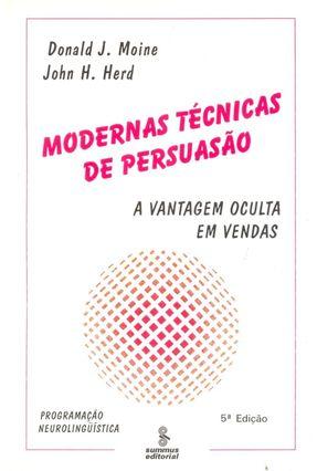Modernas Técnicas de Persuasão - Herd,John H. Moine,Donald J. pdf epub