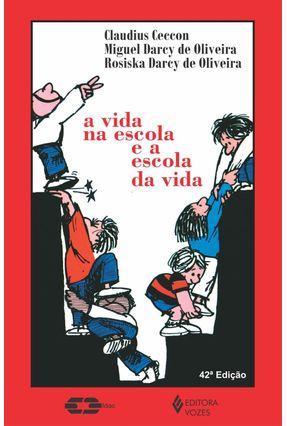 A Vida na Escola e a Escola da Vida - Ceccon,Claudius pdf epub