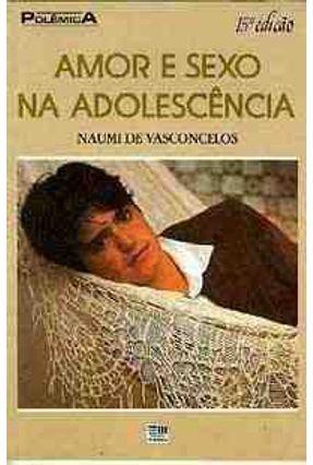 Amor e Sexo na Adolescencia - Col. Polemica - Vasconcelos,Naumi de pdf epub