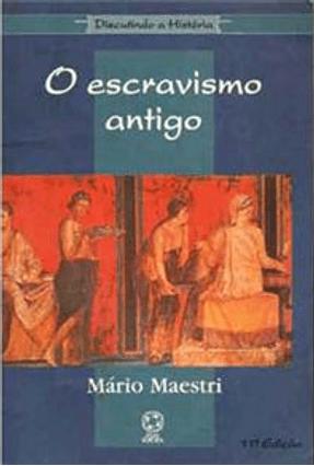 O Escravismo Antigo - Col. Discutindo A História - 19ª Ed. 2015 - Maestri-filho,Mario Jose pdf epub