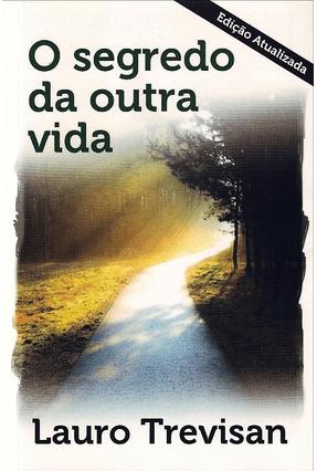 O Segredo da Outra Vida - Trevisan,Lauro   Tagrny.org