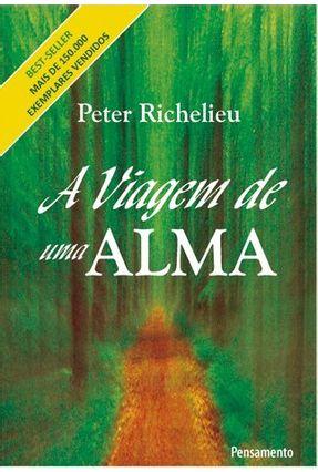 A Viagem de Uma Alma - Richelieu,Peter pdf epub