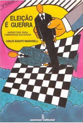 Eleicao e Guerra - Manhanelli,Carlos Augusto   Tagrny.org