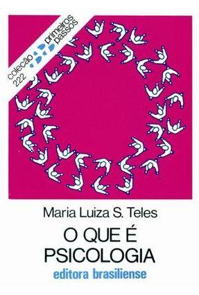 O Que É Psicologia - Col. Primeiros Passos - Teles,Maria Luiza Silveira pdf epub
