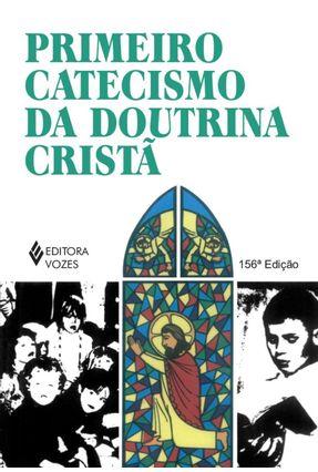 Primeiro Catecismo da Doutrina Crista - Vários Autores | Tagrny.org