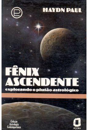 Fenix Ascendente Explorando o Plutao Astrolog - Paul,Haydn pdf epub