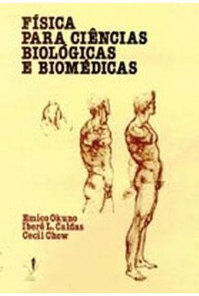 Física Para Ciências Biológicas e Biomédicas - Okuno,Emico | Hoshan.org