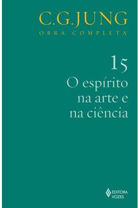 O Espírito Na Arte e Na Ciência - Vol. 15 - Col. Obra Completa - 5ª Ed. - 2011 - Jung,Carl Gustav pdf epub