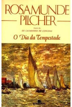O Dia da Tempestade - Pilcher,Rosamunde | Hoshan.org